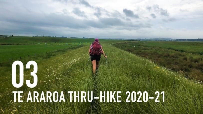 TE ARAROA THRU-HIKE 2020-21: Pakiri Beach to Hamilton (E 03)